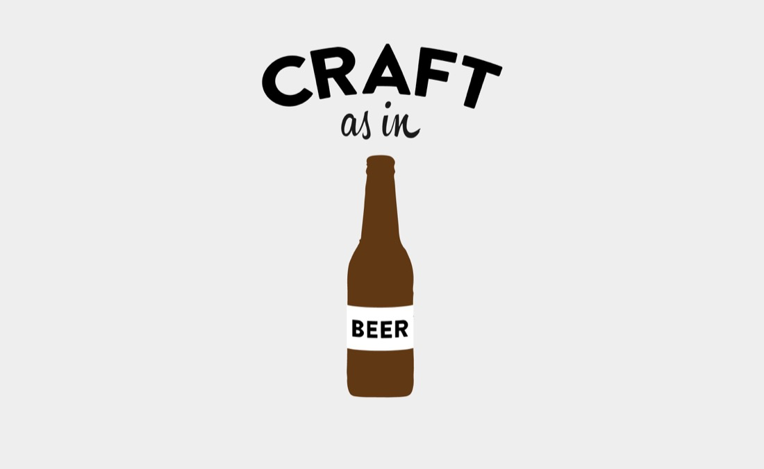 Craft as in Beer